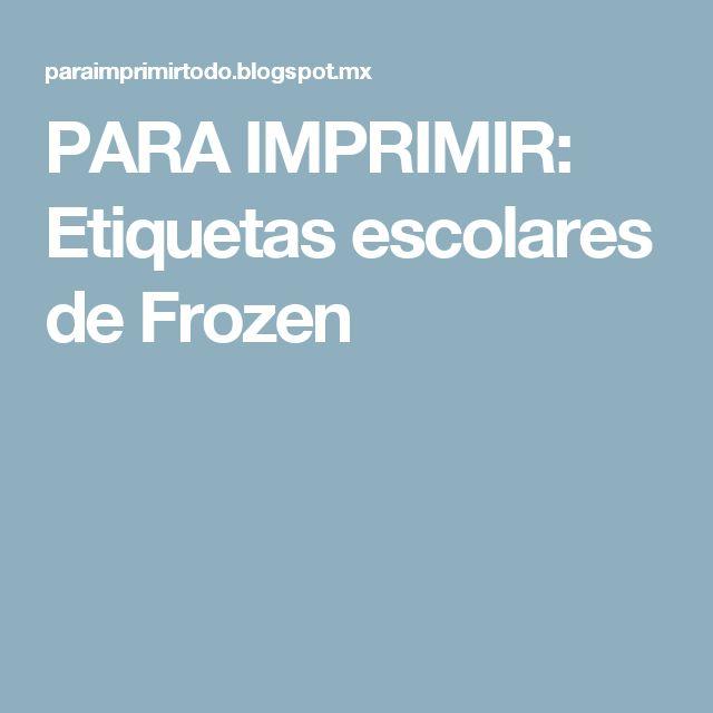 PARA IMPRIMIR: Etiquetas escolares de Frozen