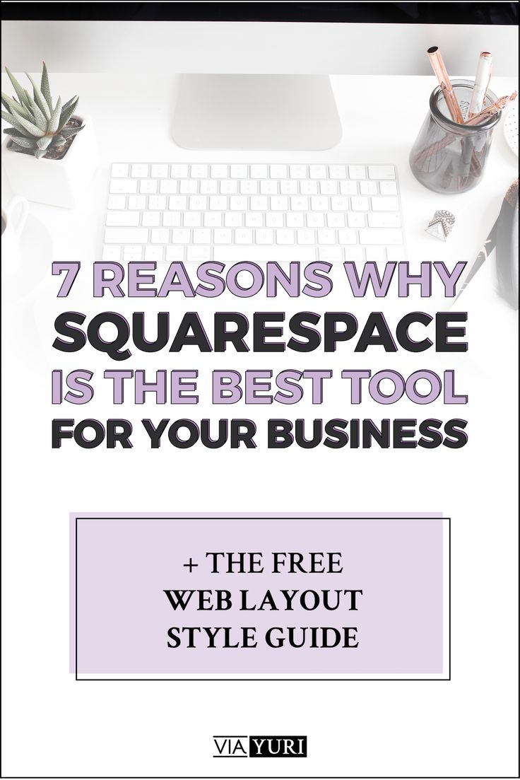 If your website has been top of mind, then this post all about the 7 Reasons Squarespace is the Best Tool for Your Business is what you've been waiting to read. Click over to viaYuri.com to learn more.