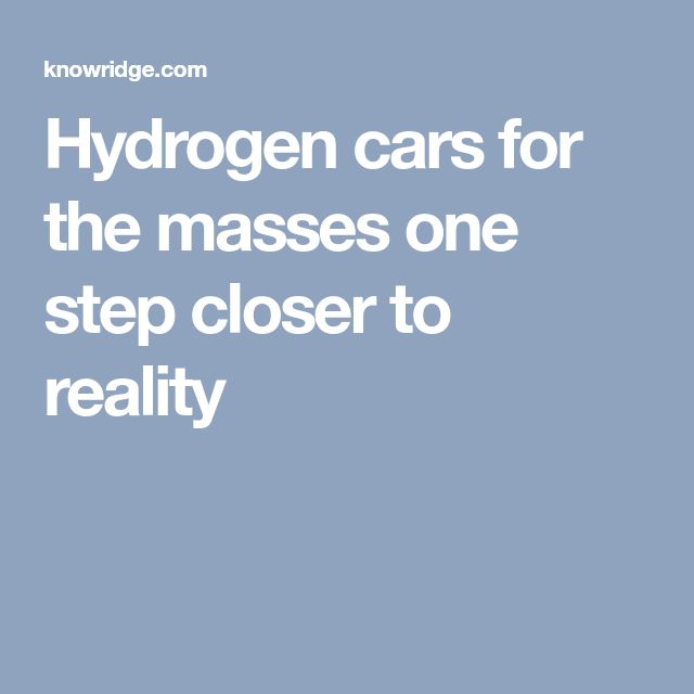Hydrogen cars for the masses one step closer to reality