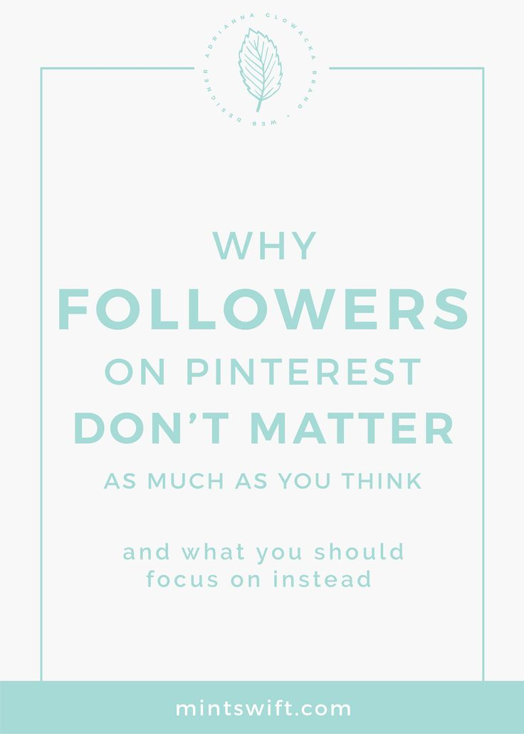 Why followers on Pinterest don't matter as much as you think | Pinterest followers | Pinterest smart feed | anatomy of perfect pin for your blog post graphics | Getting Traffic from Pinterest | Pinterest marketing | Pinterest for business | Pinterest tips | Pinterest for bloggers | Pinterest on autopilot | Pinterest expert | MintSwift| Adrianna Glowacka | MintSwift Design