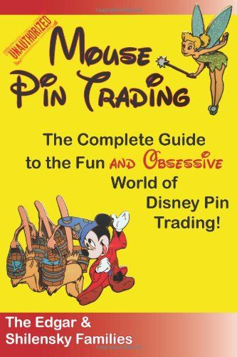 Bestseller Books Online Mouse Pin Trading: The Complete Guide to the Fun and Obsessive World of Disney Pin Trading Mr. Ron Edgar, Ms. Delaney Edgar, Mr. Joel Edgar, Mr. Mark A Shilensky $14.49  - http://www.ebooknetworking.net/books_detail-1466314370.html