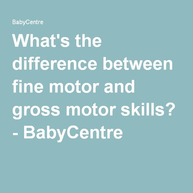 What's the difference between fine motor and gross motor skills? - BabyCentre