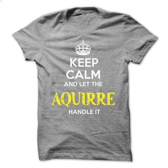 AQUIRRE KEEP CALM Team - #band shirt #tshirt bag. ORDER NOW => https://www.sunfrog.com/Valentines/AQUIRRE-KEEP-CALM-Team-57179383-Guys.html?68278