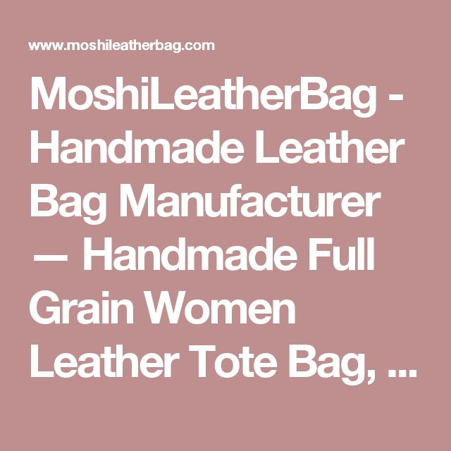 MoshiLeatherBag - Handmade Leather Bag Manufacturer — Handmade Full Grain Women Leather Tote Bag, Diaper Bag, Shoulder Bag, Handbag YD8050