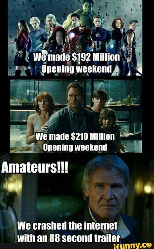 And got over $500 million opening weekend.