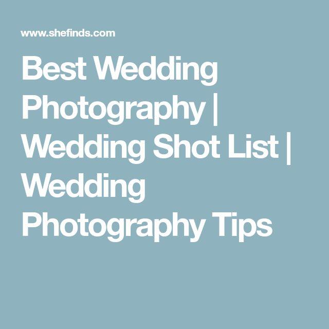 The  Best Wedding Shot List Ideas On   Wedding