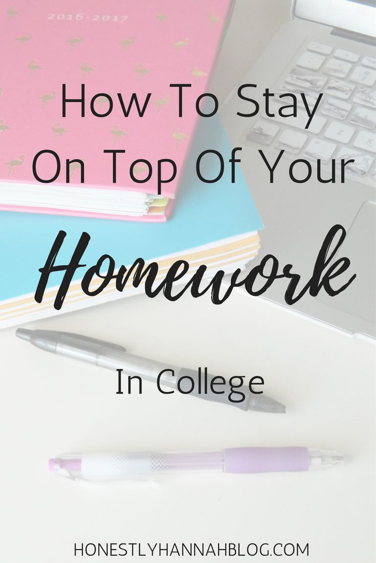 17 best ideas about homework college college how to stay on top of your homework in college