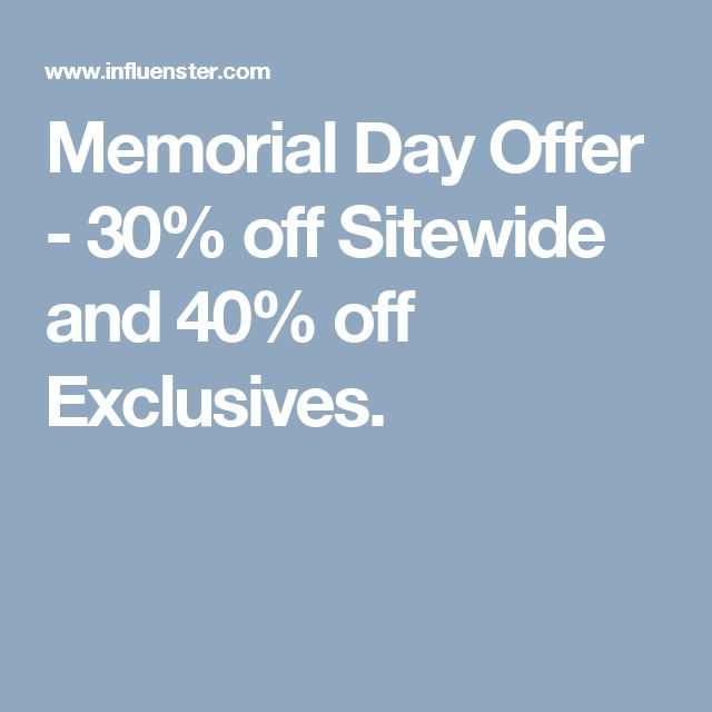 Memorial Day Offer - 30% off Sitewide and 40% off Exclusives.