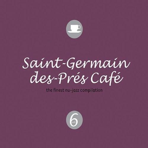 Saint-Germain Des-Pres Cafe Vol.6: The Finest Nu-Jazz Compilation