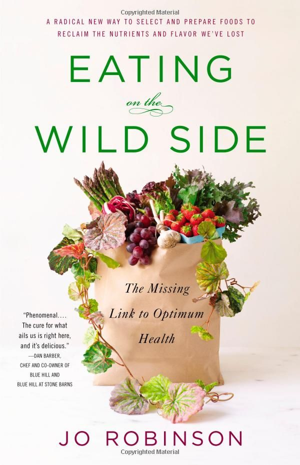 Eating on the Wild Side: The Missing Link to Optimum Health: Jo Robinson: 9780316227933: Amazon.com: Books