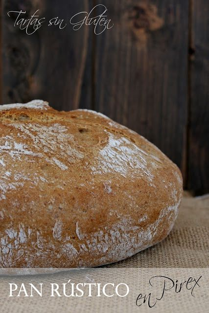 Tartas sin Gluten .....365 dias sin gluten: Pan Rústico en Pirex #singluten