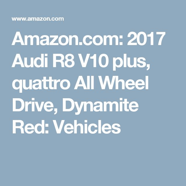 Amazon.com: 2017 Audi R8 V10 plus, quattro All Wheel Drive, Dynamite Red: Vehicles