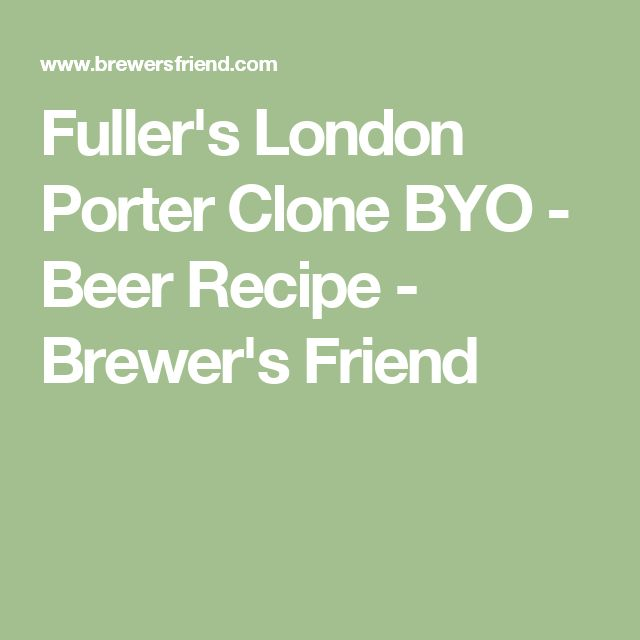 Fuller's London Porter Clone BYO - Beer Recipe - Brewer's Friend