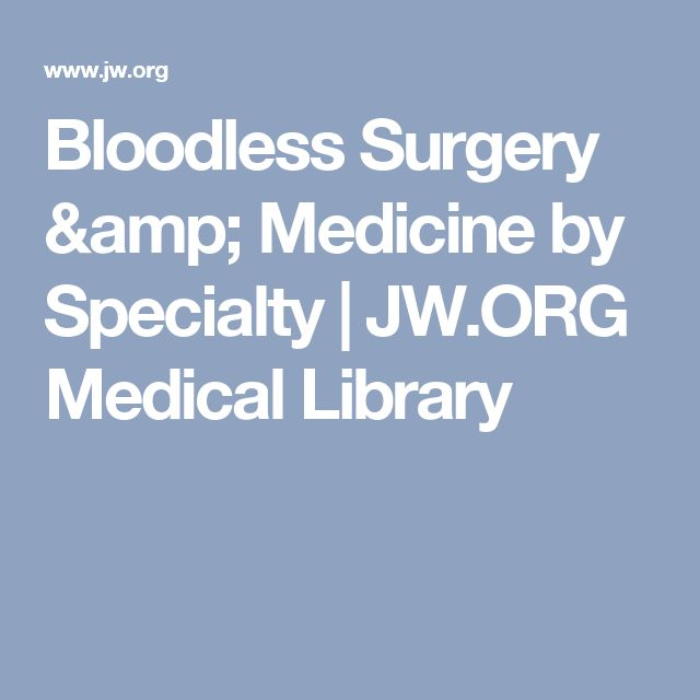 Bloodless Surgery & Medicine by Specialty | JW.ORG Medical Library