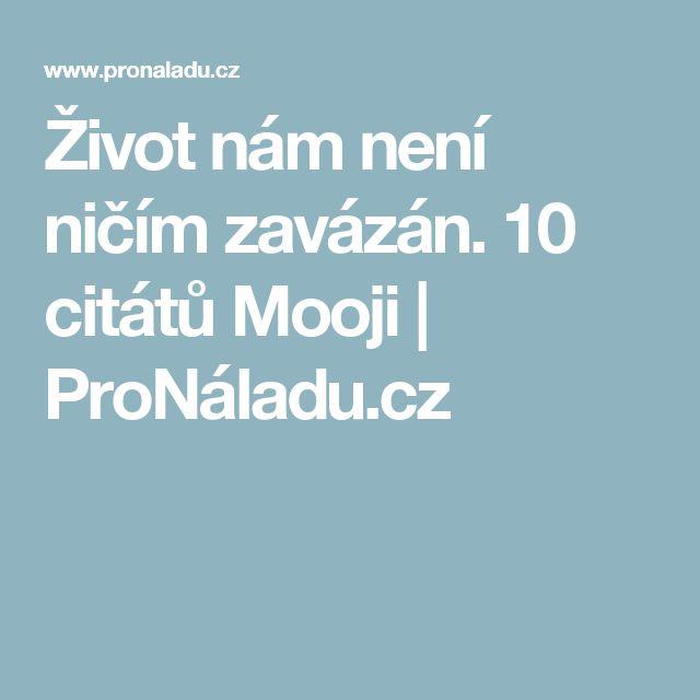 Život nám není ničím zavázán. 10 citátů Mooji | ProNáladu.cz