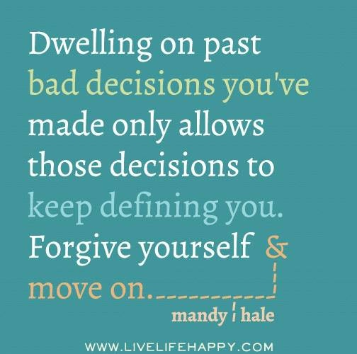 Quotes About Forgiving Yourself: Forgive Yourself And Move On..