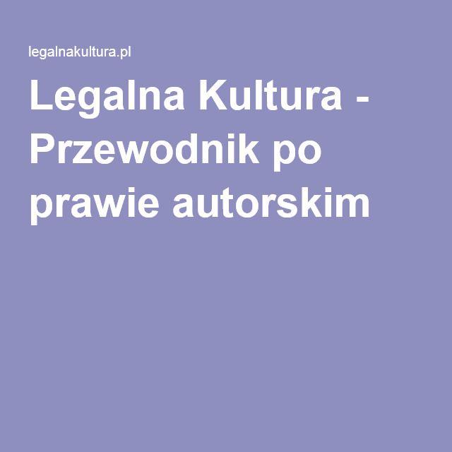 Legalna Kultura - Przewodnik po prawie autorskim