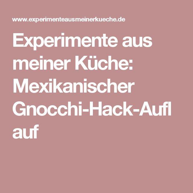Experimente aus meiner Küche: Mexikanischer Gnocchi-Hack-Auflauf