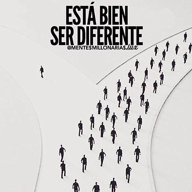 Está bien ser diferente. No tengas miedo de perseguir tus sueños. haz lo que amas, emprende, nunca es tarde.