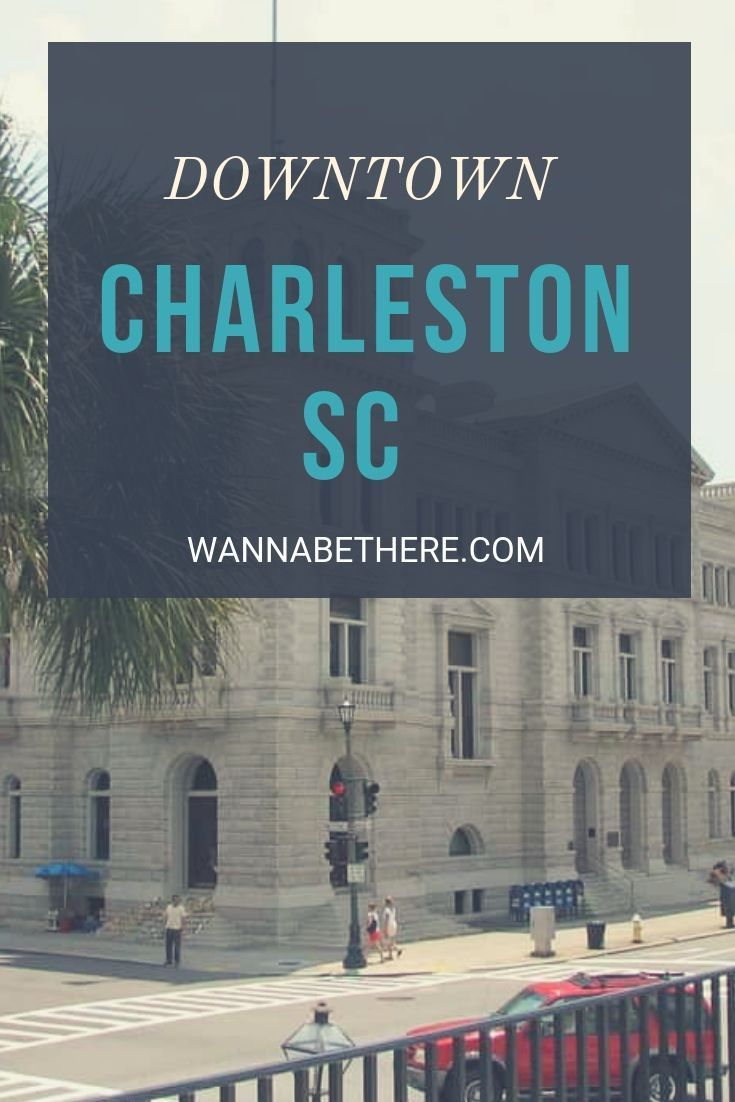 Downtown Charleston Sc Everything You Wanted To Know With