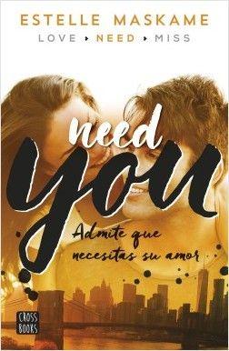 """""""You 2. Need you"""" de Estelle Maskame Ha pasado un año desde que Eden Munro vio por última vez a su medio hermano –confesémoslo, también su amor secreto– Tyler. Desde entonces no ha escatimado esfuerzos por olvidarlo y luchar contra ese amor prohibido. Pero cuando Tyler la invita a reunirse con él en New York durante el verano…su determinación flojea. Mucho. Signatura: J-N MAS you"""