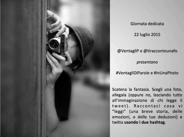22 luglio 2015  #InUnaPhoto e #VentagliDiParole