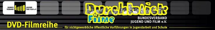 Der Bundesverband Jugend und Film präsentiert: Durchblick-Filme