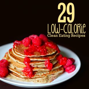 29 Low-Calorie Clean Eating Recipes