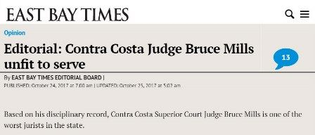 Based on his disciplinary record, Contra Costa Superior Court Judge Bruce Mills is one of the worst jurists in the state.  For the second time in five years, the Commission on Judicial Performance has initiated formal disciplinary proceedings against him. Those proceedings are rare; only two to three are launched each year.  It's time for Mills to step down, to spare everyone the time and expense of another drawn-out proceeding.