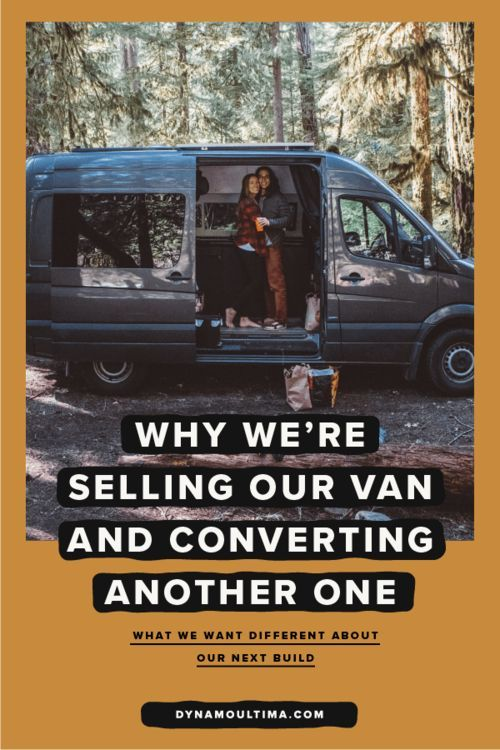 20128de214 Why we re selling our sprinter van and converting another one. What we want  different about our next van conversion.