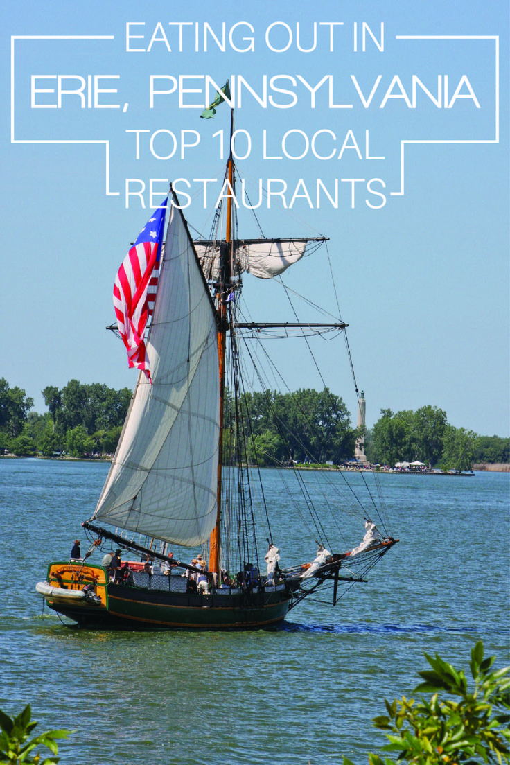 Eating Out In Erie, Pennsylvania: Top 10 Local Restaurants