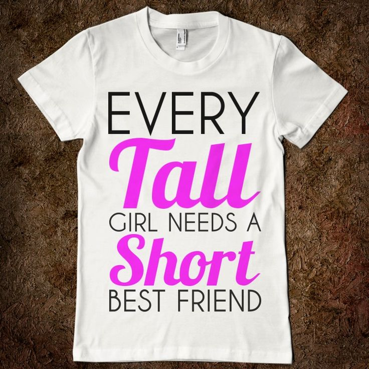 Quotes For Tall And Short Friends : Tall girl quotes every needs a short best