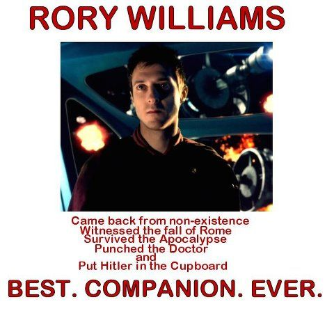 """""""Rory Pond: Came back from non-existence; witnessed the fall of Rome; survived the Apocalypse; and put Hitler in the cupboard. Best Companion. Ever."""" (And it's """"Pond"""" because that's how it works.)"""