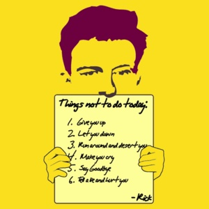 Rick Astley's Not-To-Do List Shirt #AATC