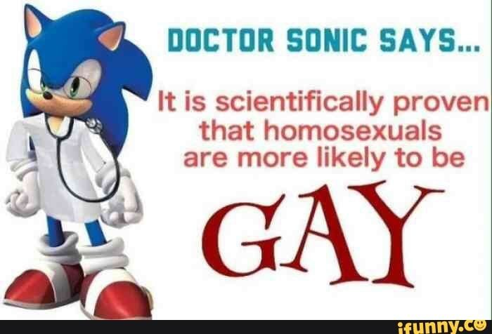 DOCTOR SONIC SAYS    It is scientifically proven that