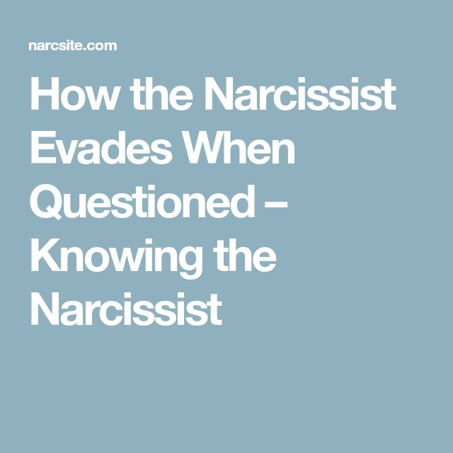 How the Narcissist Evades When Questioned – Knowing the Narcissist