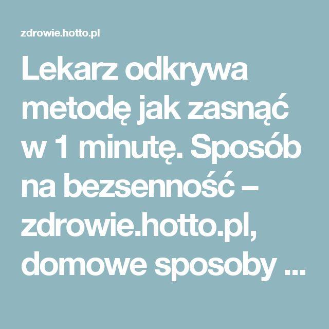 Lekarz odkrywa metodę jak zasnąć w 1 minutę. Sposób na bezsenność – zdrowie.hotto.pl, domowe sposoby popularne w Internecie