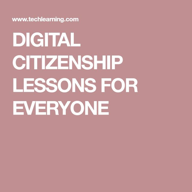 DIGITAL CITIZENSHIP LESSONS FOR EVERYONE