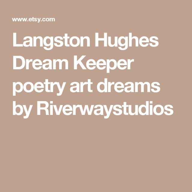 dreams by langston hughes Langston hughes was an american poet, novelist, and playwright whose african-american themes made him a primary contributor to the harlem renaissance of the.