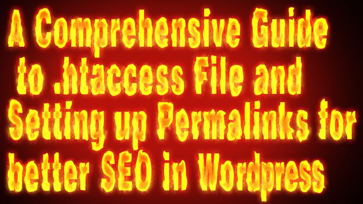 Comprehensive Guide to .htaccess file and Setting up permalinks for better SEO in Wordpress