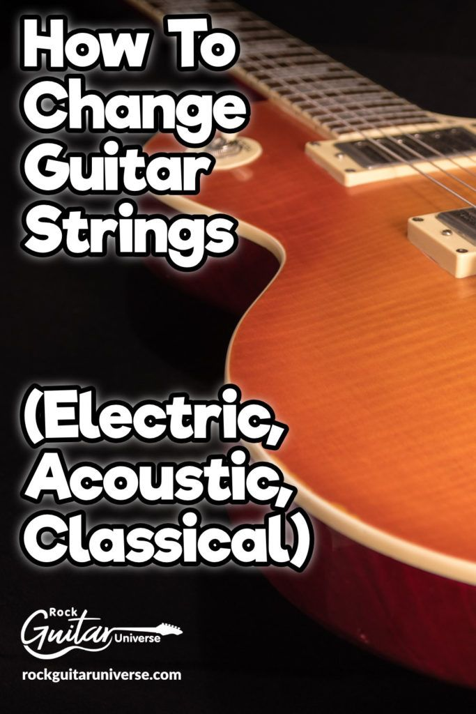 Want To Change The Strings On Your Guitar And Want To Do It Right Check The Following Article On How To Change Guita Guitar Guitar Strings Learn Guitar Chords