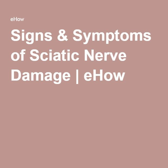 Signs & Symptoms of Sciatic Nerve Damage | eHow