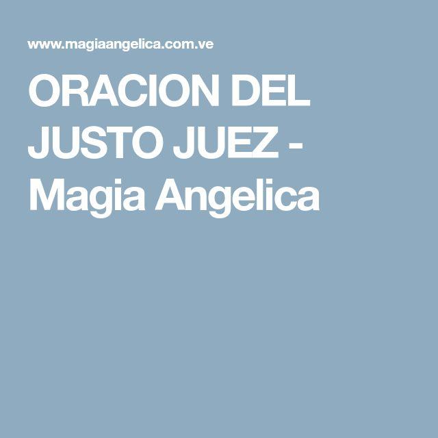 ORACION DEL JUSTO JUEZ - Magia Angelica