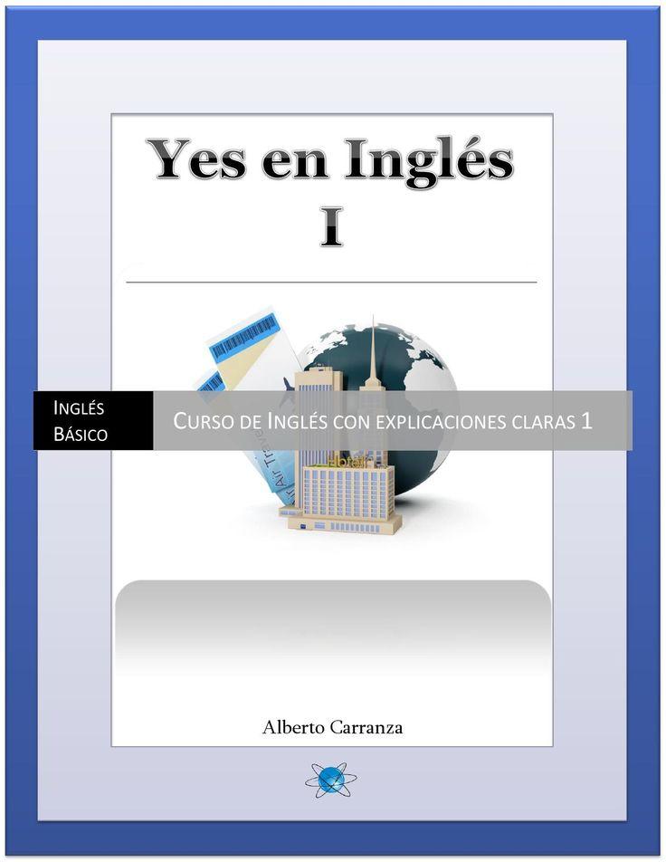 ISSUU - Yes en ingles 1, Ingles Basico.- Curso de Ingles con explicaciones claras 1 de Alberto Carranza