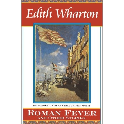 """the women in roman fever by edith wharton Edith wharton: """"roman fever"""" (1934) among the best tricks employed by masterful short story authors is a last line that completely changes our view of everything."""