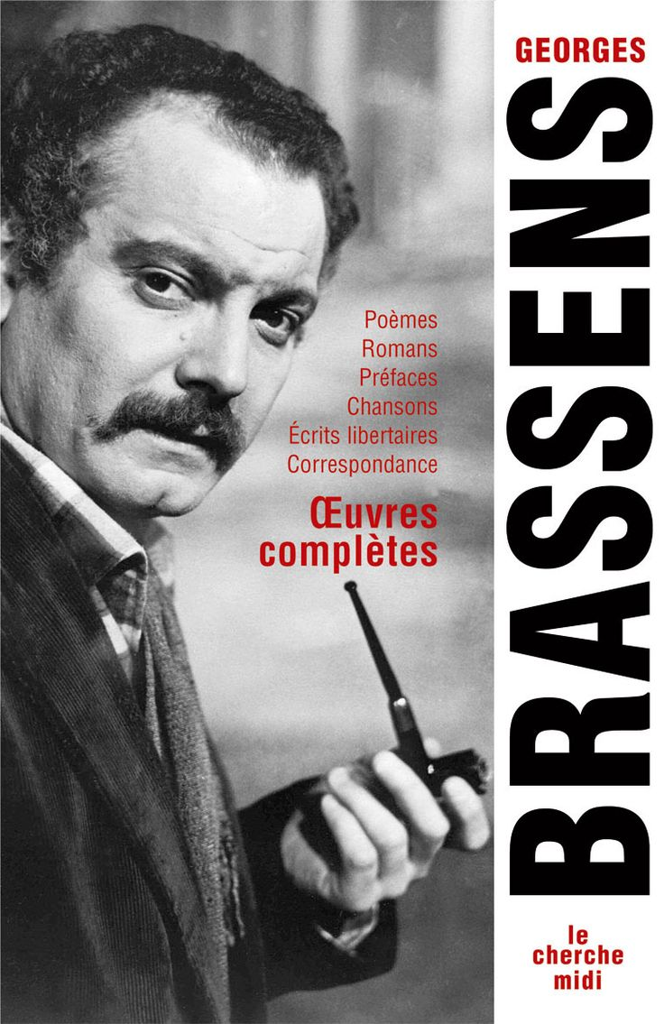 Brassens : oeuvres complètes, Edition de Jean-Paul Liégeois, de Georges Brassens - France Culture
