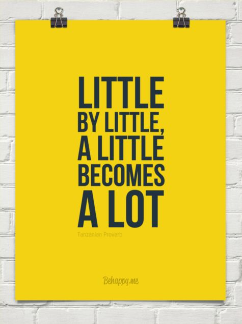 Tanzanian Proverb - good encouraging phrase to help patients never give up :)
