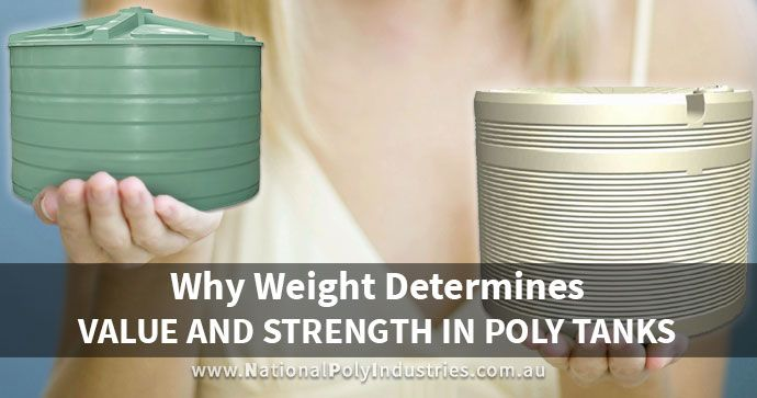 Why Weight Determines Value and Strength in Poly Tanks