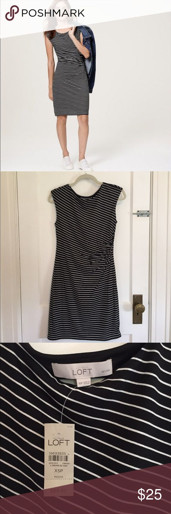 LOFT Striped Dress XSP New With Tags! LOFT black and white striped dress with side ruching. Size XS Petite. Shell is 70% Rayon, 30% Tencel Lyocell. Lining is 100% Polyester. Never worn. LOFT Dresses