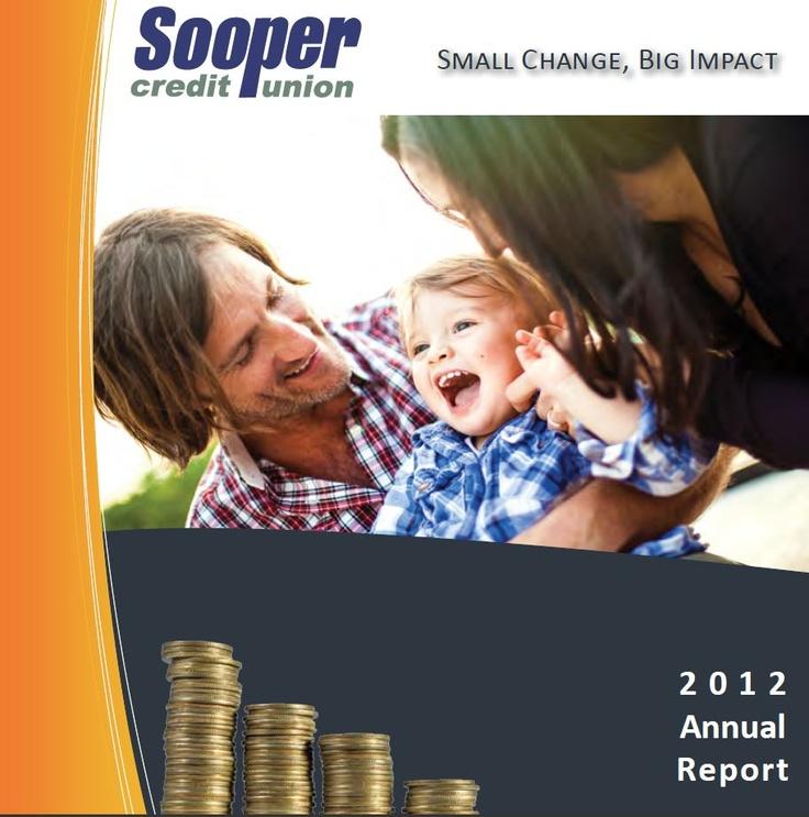 Click for a PDF copy of the Sooper Credit Union 2012 Annual Report